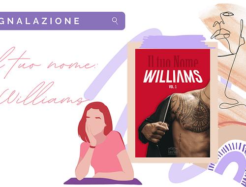 Romance suspance «Il tuo nome: Williams» di Cara Valli!