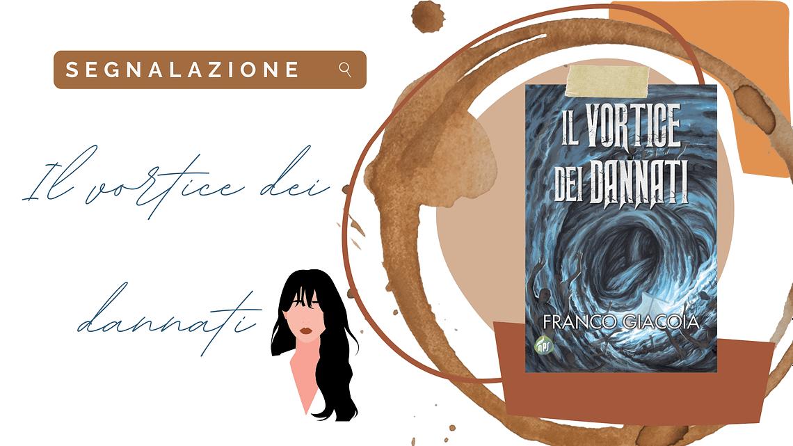 Urban fantasy esce l'8 giugno «Il vortice dei Dannati» di Franco Giacoia!