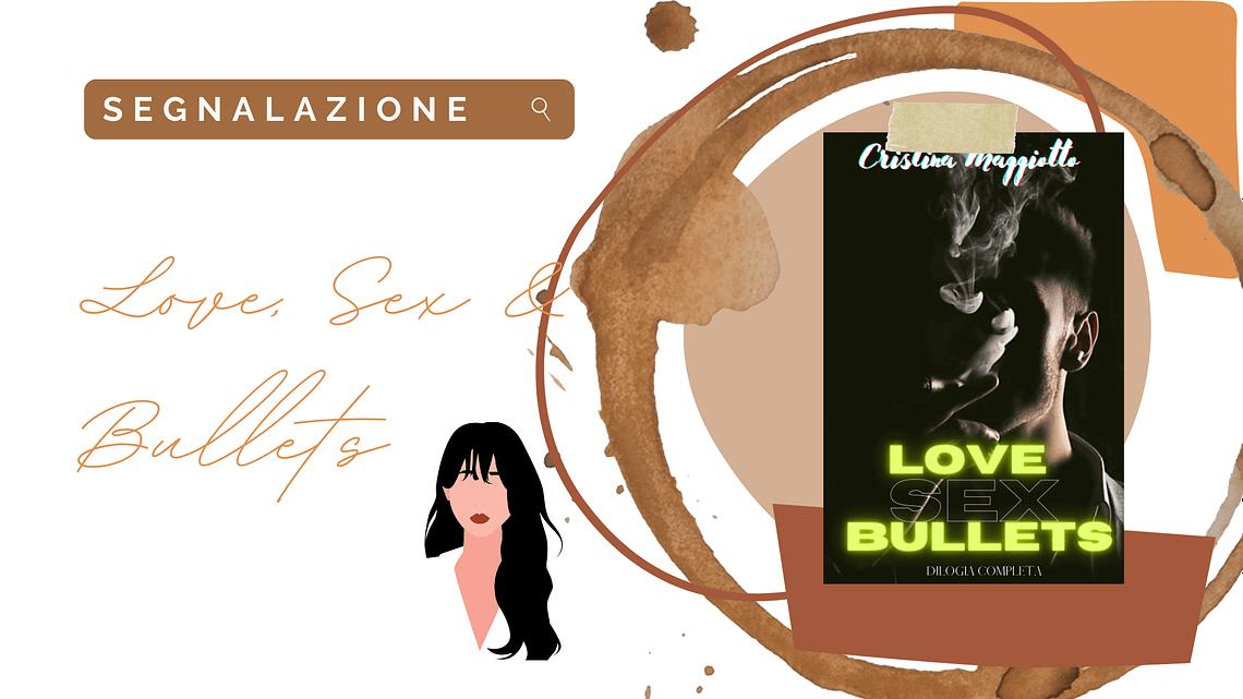 Romantic suspence «Love, Sex & Bullets» di Cristina Maggiotto!