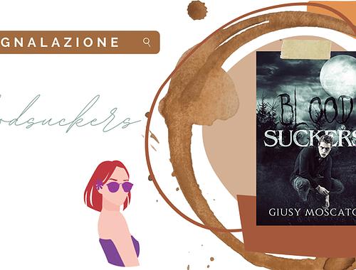 Urban Fantasy «Bloodsuckers» di Giusy Moscato!