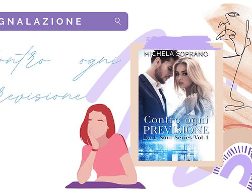 Suspance romance: «Contro ogni previsione» di Michela Soprano!