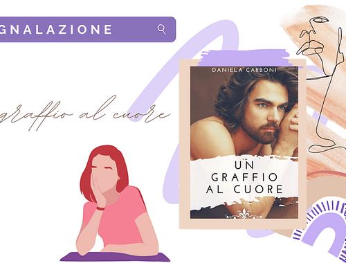 New romance «Un graffio al cuore» di Daniela Carboni!