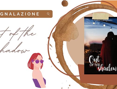 New romance rosa «Out of the shadow» di Erika Castigliano