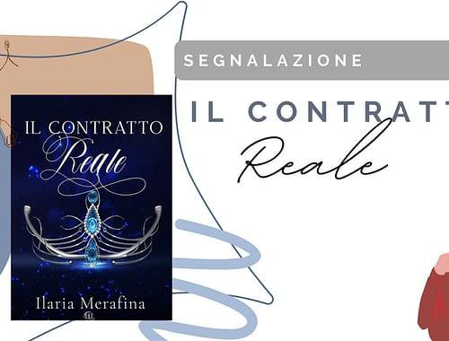 Romance intrigante: «IL CONTRATTO REALE»-Ilaria Merafina