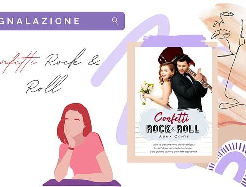 Music romance «Confetti Rock & Roll» di Aura Conte!